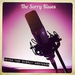 The Sorry Kisses Cover The Everly Brothers