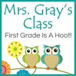 Mrs. Gray's class - first grade is a hoot!
