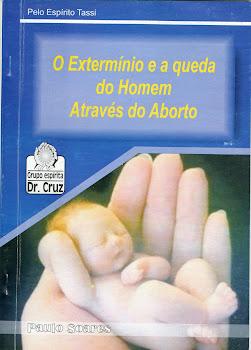 Livros produzidos pelo Instituto   O extermínio e a queda do homem através do Aborto