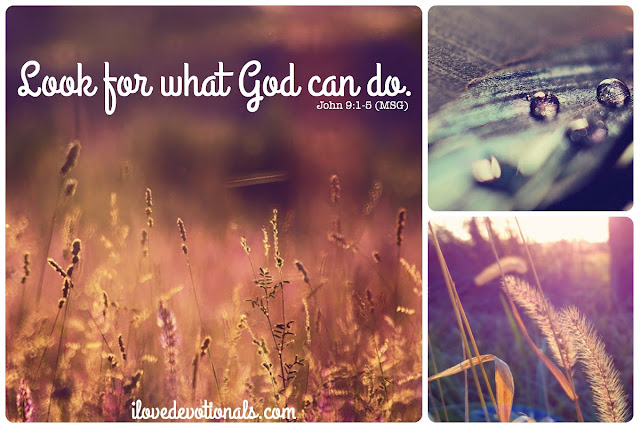 Look for what God can do John 9:1-5 bible verses