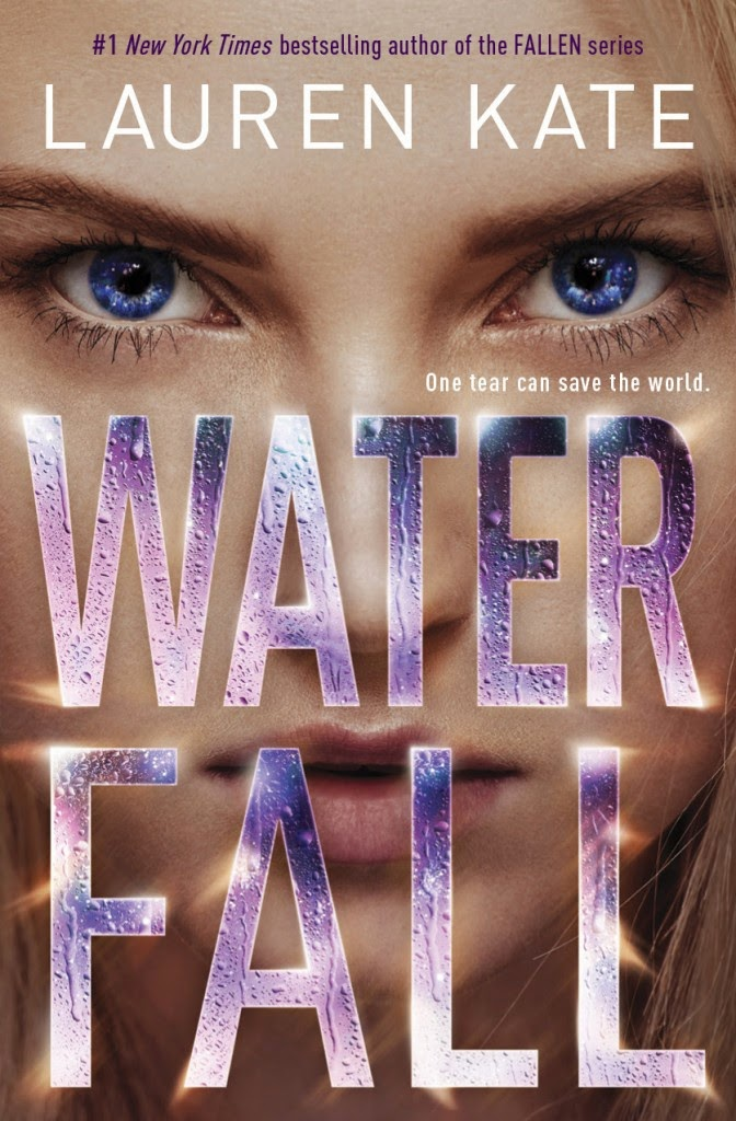 Waterfall (Teardrop, Book 2) By Lauren Kate: Cover, Plot and Release Date!