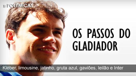 Kléber Gladiador, limousine, jatinho, gruta azul, gaviões, leilão e Inter