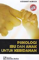 AJIBAYUSTORE  Judul Buku : Psikologi Ibu Dan Anak Untuk Kebidanan Pengarang : Herawati Mansur Penerbit : Salemba Medika