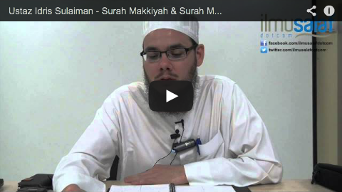 Ustaz Idris Sulaiman – Surah Makkiyah & Surah Madaniyah