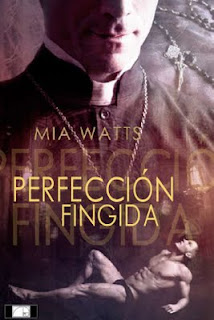 Perfección fingida - Mia Watts [PDF | 0.4 MB]