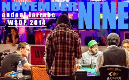 Andoni Larrabe November Nine WSOP 2014