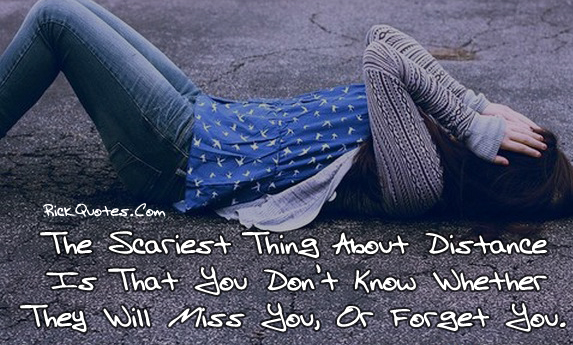 Distance Quotes | They Will Miss You Or Forget You