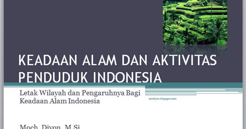 Bahan Ajar Ips Smp Media Powerpoint Letak Wilayah Dan Pengaruhnya Bagi Keadaan Alam Indonesia