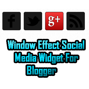 Window Effect Social Media Sharing Widget For Blogger