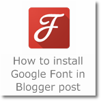 How to use Google Font in Blogger post