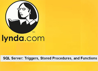 Lynda – SQL Server Triggers, Stored Procedures, and Functions