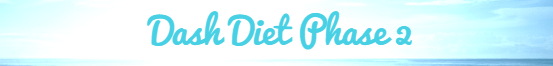 Dash Diet Phase 2