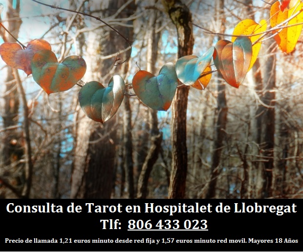 Consulta de Tarot en Hospitalet de Llobregat. Vidente buena en Hospitalet