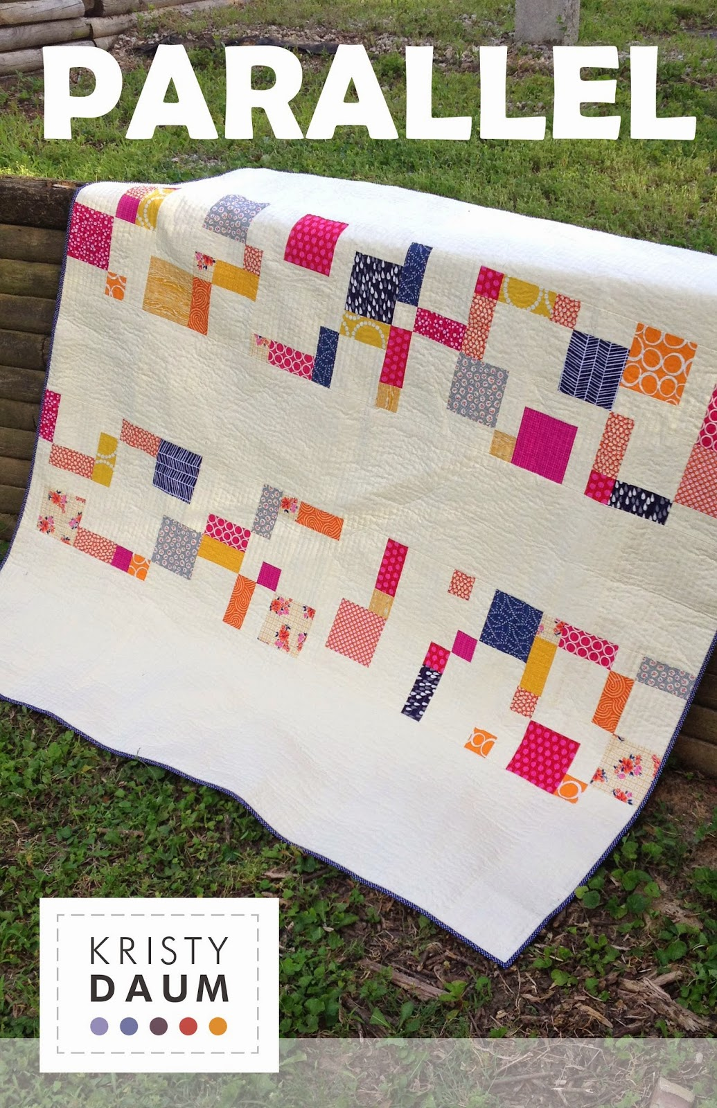 PARALLEL Quilt Pattern by Kristy Daum