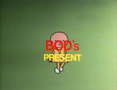 Bod's Present