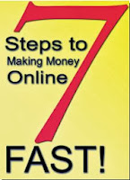 7 steps to making money online... fast