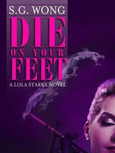 die on your feet SG Wong edmonton 1930s los angeles film noir book review giveaway vintage