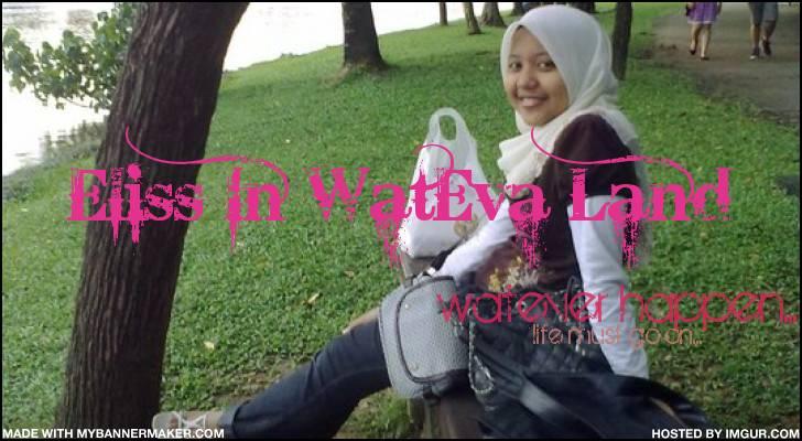 Eliss In WatEva Land...