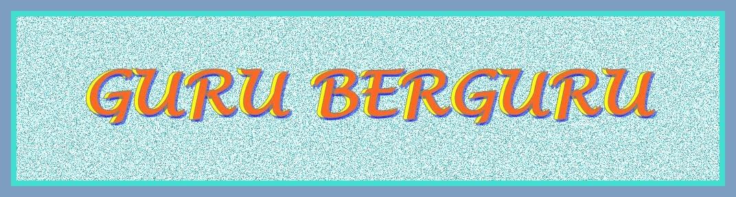 GURU BERGURU