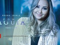 Assista ao Vídeo Clipe Como Águia da Cantora Bruna Karla