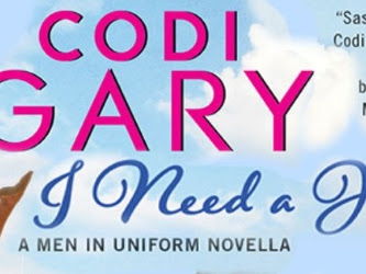 Cover Reveal: I NEED A HERO (Men In Uniform) by Codi Gary