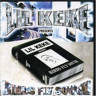 Lil Keke – Birds Fly South (CD) (2002) (FLAC + 320 kbps)