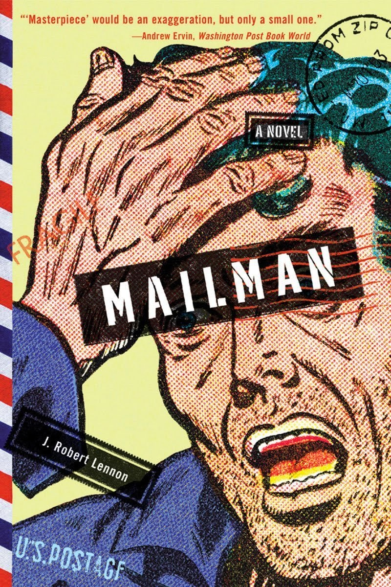 July Selection: J. Robert Lennon's Mailman