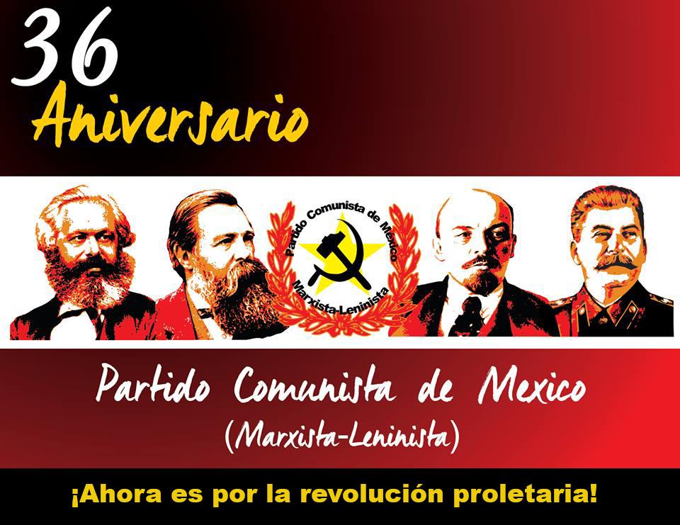 XXXVI Aniversario del Partido Comunista de México (marxista-leninista)