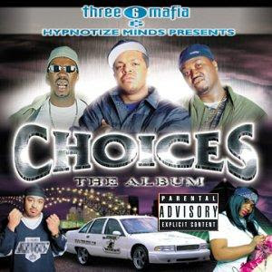 Three_6_Mafia_Presents-Choices-(The_Album)-2001-RNS