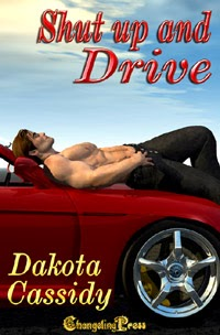 Shut Up and Drive by Dakota Cassidy