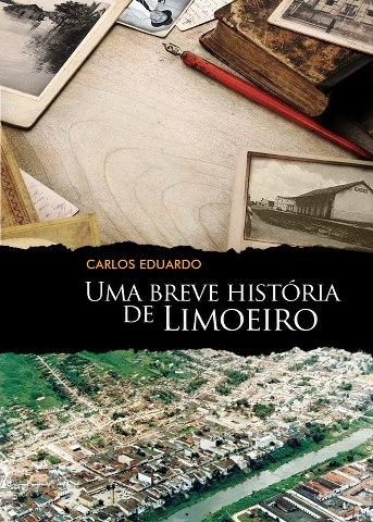 Livro Uma Breve História de Limoeiro será lançado no dia  10 de Maio na CML