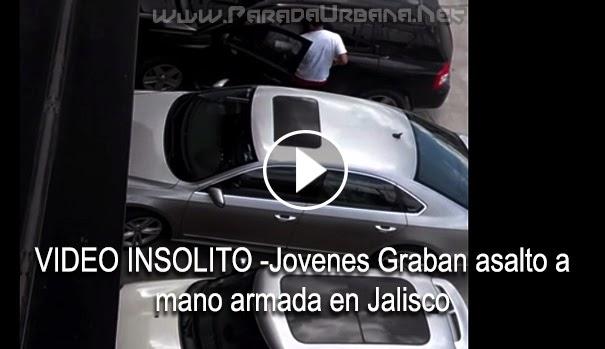 VIDEO INSÓLITO - Joven es Graban asalto a mano armada en Jalisco (México).