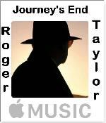 ROGER TAYLOR JOURNEY'S END