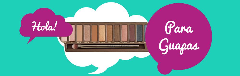 Para Guapas | Belleza, maquillajes y fragancias