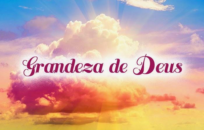 A Grandeza de Deus - Exaltando a Deus