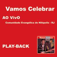 Comunidade Evang�lica de Nil�polis - Vamos Celebrar (PlayBack)