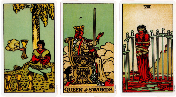 The Original Rider Waite Tarot, Four of Cups, Queen of Swords, Eight of Swords