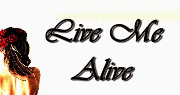Live Me Alive