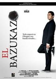 Ver El Bazukazo Película Online (2011)