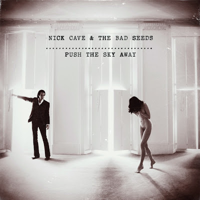 "NICK CAVE and THE BAD SEEDS ""Push The Sky Away"""