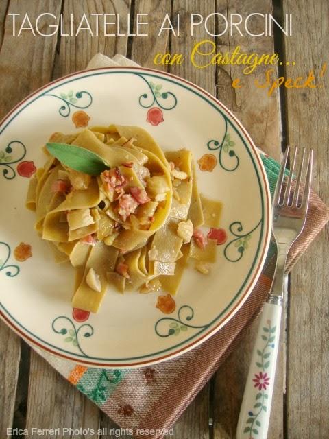 Ricetta Tagliatelle ai funghi porcini con Speck e castagne