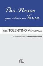 blog setting 15 : . Pai Nosso que Estais na Terra de José Tolentino de Mendonça : .