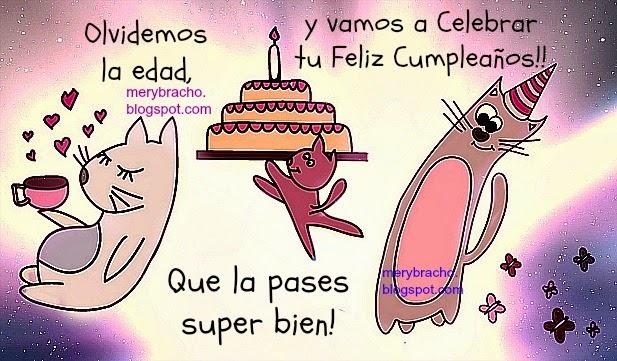 Olvidemos la edad, celebremos tu feliz cumpleaños. Postales  para felicitar amiga por cumpleaños, feliz día de cumple, felicitaciones, buenos deseos de cumple. No te preocupes por la edad, no mires cuántos años. imágenes.