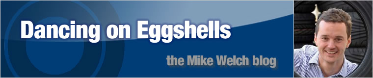 Dancing on Eggshells - the Mike Welch blog