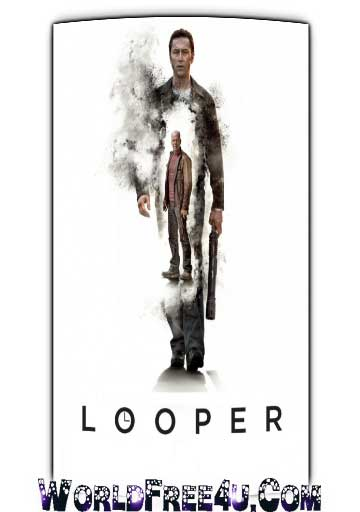 Poster Of Looper (2012) Full Movie Hindi Dubbed Free Download Watch Online At worldfree4u.com
