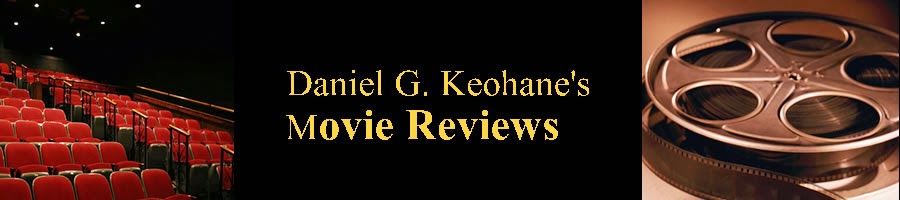 Daniel G. Keohane's Movie Reviews