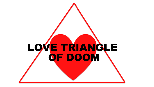 How can your Love Triangles be so Wrong? (Omake) OOC LOVE+triangle+of+doom