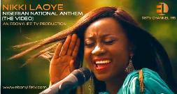 "EbonyLife TV presents ""Nikki Laoye"" - Nigerian Anthem (Official Video)"