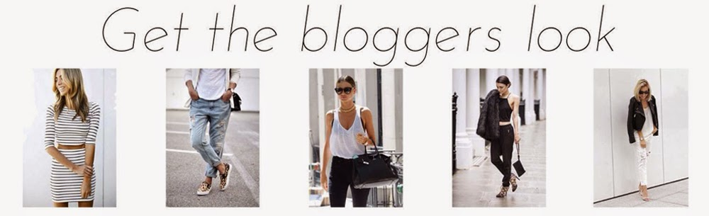 GET THE BLOGGERS LOOK