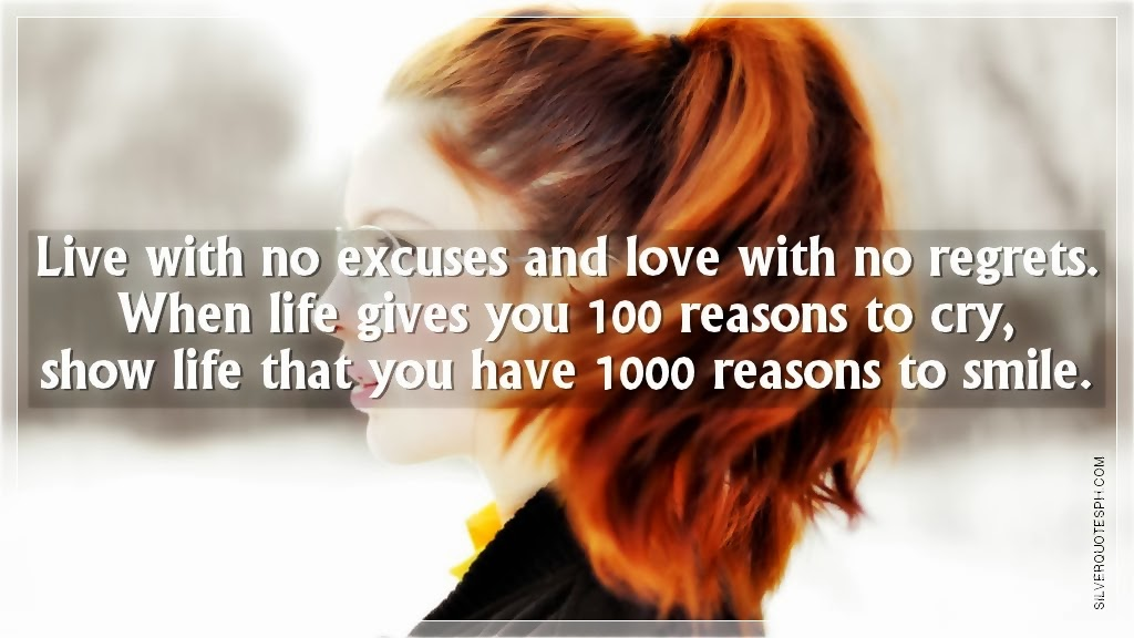 live with no excuses and love with no regrets silver quotes